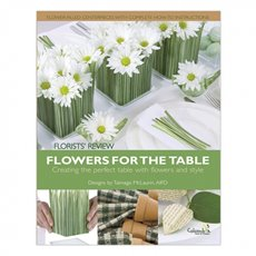Flowers for the Table Floristry Book
