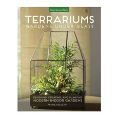 Terrariums: Gardens Under Glass Book