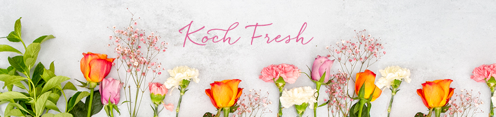 Koch Fresh Flowers